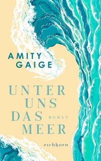 Unter uns das Meer, Amity Gaige