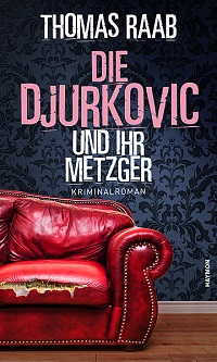 Die Djurkovic und ihr Metzger, Thomas Raab