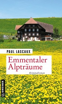 Emmentaler Alpträume, Paul Lascaux