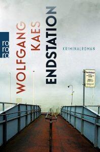 Endstation, Wolfgang Kaes