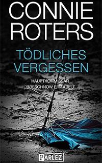 Tödliches Vergessen, Connie Roters