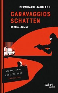 Caravaggios Schatten, Bernhard Jaumann