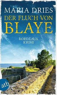 Der Fluch von Blaye, Maria Dries