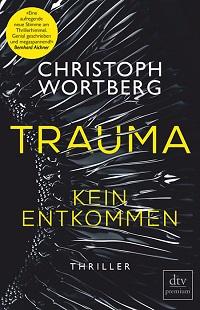 Trauma - Kein Entkommen, Christoph Wortberg