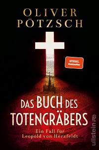 Das Buch des Totengräbers, Olver Pötzsch