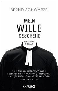 Mein Wille geschehe, Bernd Schwarze