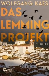 Das Lemming Projekt, Wolfgang Kaes