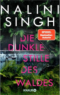 Die dunkle Stille des Waldes, Nalini Singh